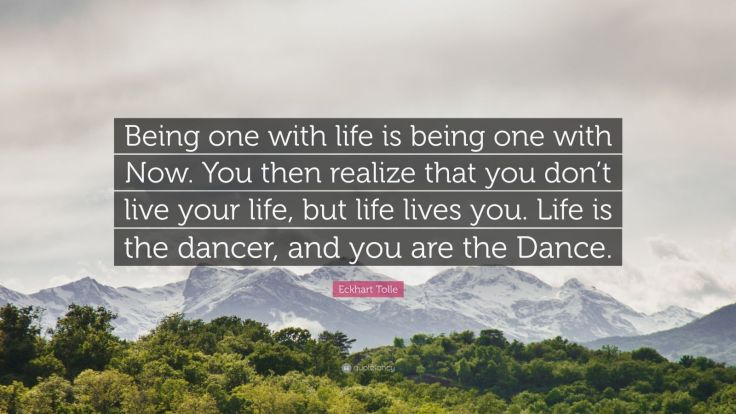 141067-Eckhart-Tolle-Quote-Being-one-with-life-is-being-one-with-Now-You